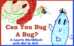 Can You Bug A Bug?  LaurieStorEBook