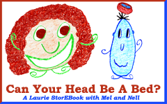 Can Your Head Be A Bed?  LaurieStorEBook