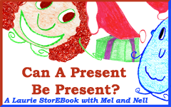 Can A Present Be Present?  LaurieStorEBook