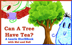 Can A tree Have Tea? LaurieStorEBook